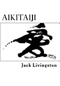 Aikitaiji: Soft or Internal Martial Art
