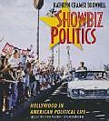 Showbiz Politics: Hollywood in American Political Life