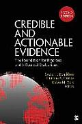 Credible & Actionable Evidence Foundations For Rigorous & Influential Evaluations