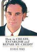 How to Create, Establish and Repair My Credit