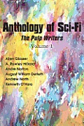 Anthology Of Sci-fi, The Pulp Writers V1 by Andre Norton