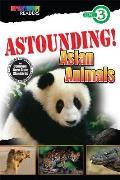 Astounding! Asian Animals: Level 3 (Spectrum(r) Readers)