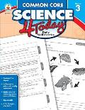 Common Core Science 4 Today, Grade 3: Daily Skill Practice
