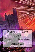 Empire Day: 2013 by Allan Cole