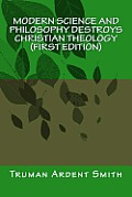 Modern Science and Philosophy Destroys Christian Theology