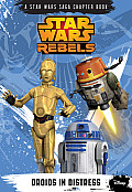 Star Wars Rebels: Droids in Distress (Disney Chapter Book)