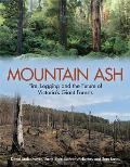 Mountain Ash: Fire, Logging, and the Future of Victoria's Giant Forests