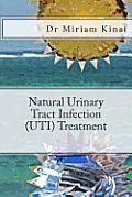 Natural Urinary Tract Infection (Uti) Treatment