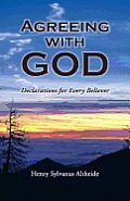Agreeing with God: Declarations for Every Believer