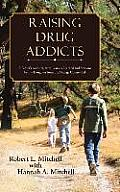 Raising Drug Addicts: A Father's...