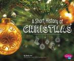 A Short History of Christmas (Holiday Histories)