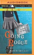 Going Rogue (Also Known As Novels)