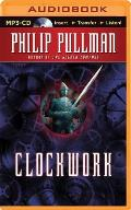 Clockwork: Or All Wound Up by Philip Pullman