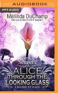 50 Shades of Alice Trilogy #2: Fifty Shades of Alice Through the Looking Glass: A Fairytale for Adults