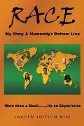 Race My Story & Humanitys Bottom Line More Than a BookIts an Experience