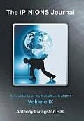 The Ipinions Journal: Commentaries on the Global Events of 2013-Volume IX