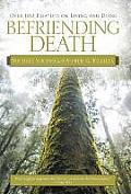 Befriending Death: Over 100...