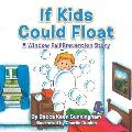 If Kids Could Float: A Window Fall Prevention Story