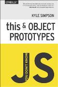 You Dont Know JS this & Object Prototypes