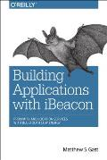 Building Proximity Applications with iBeacon
