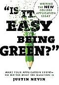 """""""Is It Easy Being Green?"""": Writing the New College Application Essay"""
