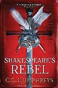 Shakespeares Rebel