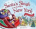 Santa's Sleigh Is on Its Way to New York: A Christmas Adventure