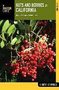 Nuts and Berries of California: Tips and Recipes for Gatherers (Nuts and Berries)