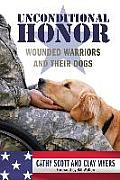 Unconditional Honor: Wounded Warriors and Their Dogs