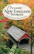 Classic New England Stories: Colorful Tales of a Place and a People (Classic)
