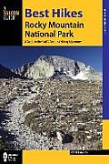 Best Hikes Rocky Mountain National Park: A Guide to the Park's Greatest Hiking Adventures (Regional Hiking)