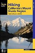 Hiking California's Mount Shasta Region: A Guide to the Region's Greatest Hikes (Regional Hiking)