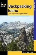 Backpacking Idaho: A Guide to the State S Best Backpacking Adventures