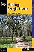 Hiking Georgia: Atlanta: A Guide to the Area's Greatest Hikes (Hiking Near)