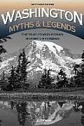 Washington Myths and Legends: The True Stories Behind History S Mysteries (Legends of the West)