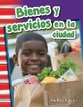 Bienes y Servicios En La Ciudad (Goods and Services Around Town) (Grade 1) (Primary Source Readers Content and Literacy)