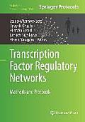 Transcription Factor Regulatory Networks: Methods and Protocols