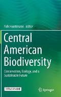 Central American Biodiversity: Conservation, Ecology, and a Sustainable Future