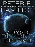 Chronicle Of The Fallers #1: The Abyss Beyond Dreams by Peter F. Hamilton