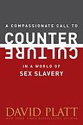 A Compassionate Call to Counter Culture in a World of Sex Slavery (Counter Culture Booklets)