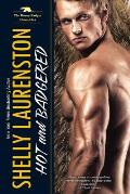 Hot and Badgered (Honey Badgers #1)