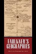 Faulkner's Geographies (Faulkner and Yoknapatawpha)