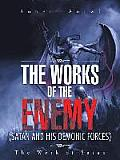 The Works of the Enemy(satan and His Demonic Forces): The Work of Satan