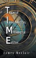 T.I.M.E: Temporal Inconsistencies, Mythological Entities
