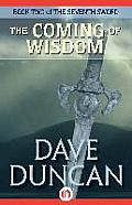 Coming Of Wisdom by Dave Duncan