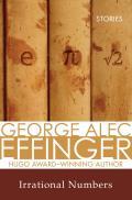 Irrational Numbers by George Alec Effinger