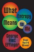 What Entropy Means To Me by George Alec Effinger