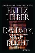 Day Dark, Night Bright by Fritz Leiber