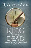 King Of The Dead by R. A. Macavoy