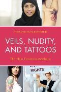Veils, Nudity, and Tattoos: The New Feminine Aesthetics